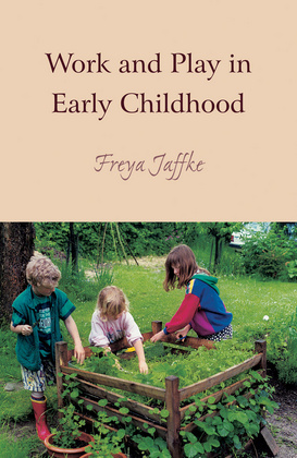 Freya Jaffke: Work and Play in Early Childhood (Delo in igra v zgodnjem otroštvu)